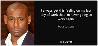 top quotes by david harewood a z quotes