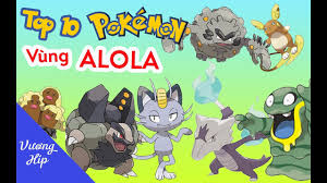 Top 10 Pokemon vùng đất ALOLA - YouTube