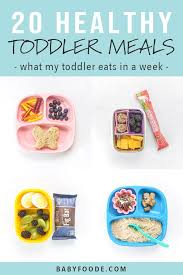 20 healthy toddler meals real meals