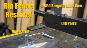 50 Craftsman 113 Table Saw Rip Fence Rebuild Youtube