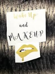 Wake Up And Makeup Word Decal Gold Black Makeup Decal Car Decal Yeti Mug Decal Ebay