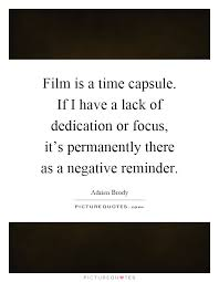film is a time capsule if i have a lack of dedication or focus