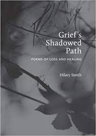Grief's Shadowed Path: Poems of Loss and Healing: Hilary Smith:  9780473407582: Amazon.com: Books