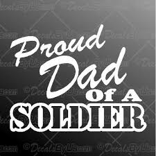 The 1 Source For Proud Dad Of A Soldier Car Truck Decals