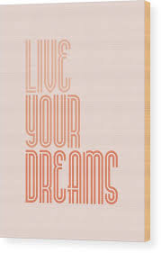 Live Your Dreams Wall Decal Wall Words Quotes Poster Wood Print By Lab No 4 The Quotography Department