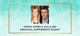 Wendy Myers & Ian Clark - Medicinal Supplements Summit - IMH Lab - Online  Education Library