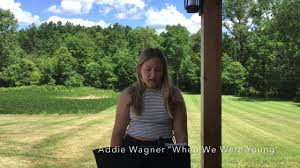 Addie Wagner—When We Were Young - YouTube
