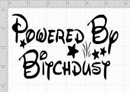 Powered By Bitchdust Powered By Bitch Dust Decal Vinyl Car Window Sticker 3 00 Picclick