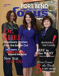january 2017 fort bend focus magazine