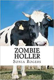 Zombie Holler: Rogers, Sonia: 9781536987195: Amazon.com: Books