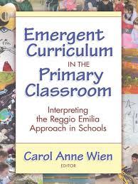 Emergent Curriculum in the Primary Classroom: Interpreting the Reggio Emilia  Approach in Schools (eBoo… | Emergent curriculum, Reggio emilia, Reggio  emilia approach