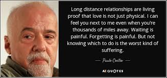paulo coelho quote long distance relationships are living proof