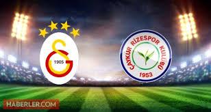 Galatasaray Çaykur Rizespor maçı ne zaman, saat kaçta, nerede ...