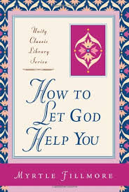 How to Let God Help You: Fillmore, Myrtle, Meyer, Warren, Rhea, Rosemary  Fillmore: 9780871593085: Books - Amazon.ca
