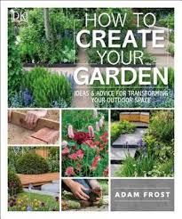 how to create your garden ideas and