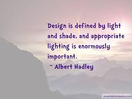 quotes about lighting design top lighting design quotes from