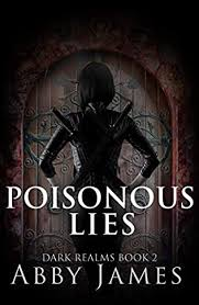 Poisonous Lies (Dark Realms, book 2) by Abby James