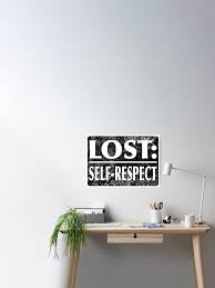 Lost Self Respect Poster By Goddardcartoons Redbubble