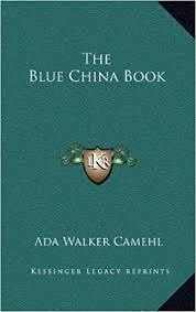 The Blue China Book: Camehl, Ada Walker: 9781163320372: Amazon.com ...