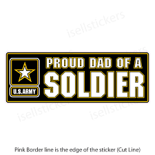 Proud Dad Of An Army Soldier Car Truck Bumper Sticker Window Decal