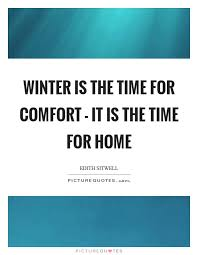 winter is the time for comfort it is the time for home picture