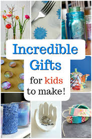 45 gorgeous gifts kids can make how