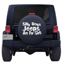Silly Boys Jeeps Are For Girls Tire Cover
