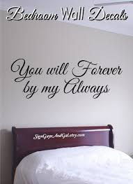 You Will Forever Be My Always Bedroom Wall Decal Master Etsy