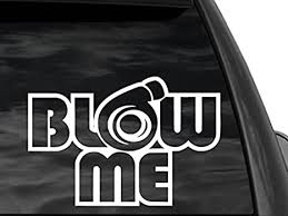 Amazon Com Fgd Turbo Blow Me Universal Car Or Truck Window Decal Sticker 8 X 12 3td12 Everything Else