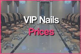 vip nails spa services vip nail salon