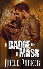 A Badge and a Mask by Adele Parker | Waterstones