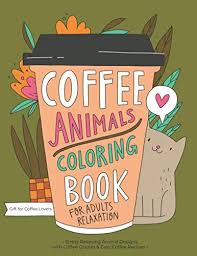 coffee animals coloring book a fun coloring gift book for coffee