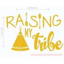 Raising My Tribe Family Wall Decals Tribal Arrow Decor Vinyl Lettering Quotes 23x16 Inch Mustard Walmart Com Walmart Com