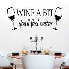 Dinning Kitchen Wall Decal Sticker Wine A Bit You Feel Better Vinyl Quotes Mural Decals Home Decor For Kitchen Vinyl Art Decal Decoration For Kitchen Home Decorwall Decals Stickers Aliexpress