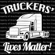 Truckers Lives Matter Vinyl Decal Trucker Semi Big Rig 18 Wheeler Sticker Ebay