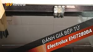 ✅VnReview - Đánh giá bếp từ Electrolux EHI7280BA: Chế độ phong ...