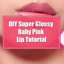 diy super glossy baby pink lip tutorial