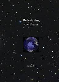 Redesigning the Planet: Global Ecological Designs 5.0, Wittbecker, Alan,  Fox, Michael W., Cobb Jr., John B., Soleri, Paolo, Jacobsen, Twila, Barnes,  Michael, Drengson, Alan R., Naess, Arne - Amazon.com
