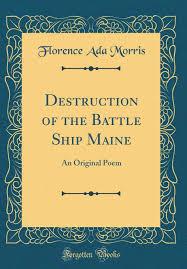 Destruction of the Battle Ship Maine: An Original Poem (Classic Reprint):  Morris, Florence Ada: 9780484850643: Amazon.com: Books
