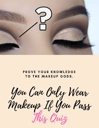wear makeup if you p this quiz