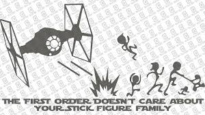 The First Order Tie Fighter Doesn T Care Your Stick Figure Family Vinyl Decal Anti Stick Figure Decal