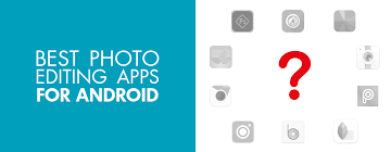 10 best photo editing apps for android