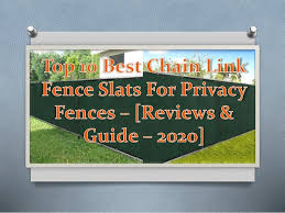 Top 10 Best Chain Link Fence Slats For Privacy Fences