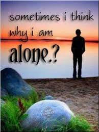 why i am alone desiments