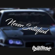 Never Satisfied Waterproof Auto Car Front Window Windshield Decal Reflective Sticker For Mazda Toyota Bmw Vw Honda Car Styling Geeksticker
