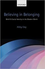 By Abby Day - Believing in Belonging: Belief and Social Identity in the  Modern World (Reprint): Amazon.co.uk: Abby Day: 8601300150611: Books