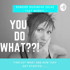 You Do WHAT??? (podcast) - Polly Powell | Listen Notes