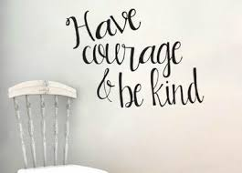 Have Courage And Be Kind Script Cinderella Wall Decal Sticker 16 7 W X Lucky Girl Decals