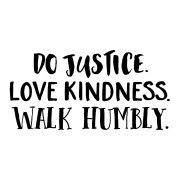 Do Justice Love Kindness Walk Humbly With God Archives