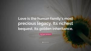 """michael jackson quote """"love is the human family s most precious"""